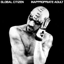 Global Citizen - Inappropriate Adult (2019)