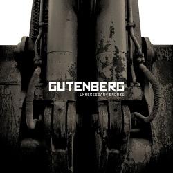 Gutenberg - Unnecessary Bronze (2019)