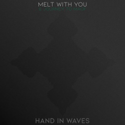 Hand in Waves - Melt With You (EP) (2019)