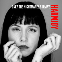 Harmjoy - Only the Nightmares Survive (Single) (2019)
