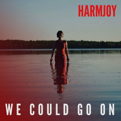 Harmjoy - We Could Go On (Single) (2019)