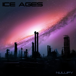 Ice Ages - Nullify (2019)