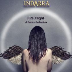 Indarra - Fire Flight (A Remix Collection) (2019)