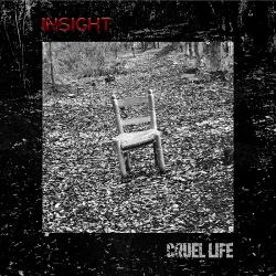 Insight - Cruel Life (Single) (2019)