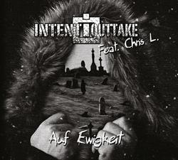 Intent:Outtake feat. Chris L. - Auf Ewigkeit (EP) (2019)