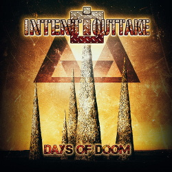 Intent:Outtake - Days of Doom (2CD) (2019)