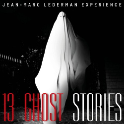 Jean-Marc Lederman Experience - 13 Ghost Stories (2019)