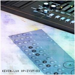 Kevin Lux - OP-Z+VP-03 (2019)