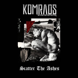 Komrads - Scatter The Ashes (Single) (2019)