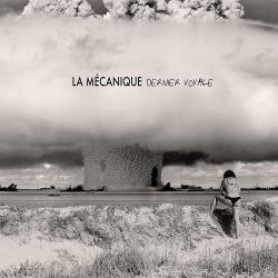 La Mécanique - Dernier Voyage (2019)