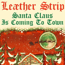 Leaether Strip - Santa Claus is Coming to Town (Single) (2019)