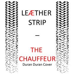 Leaether Strip - The Chauffeur (Duran Duran Cover) (2019)