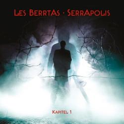 Les Berrtas - Serrapolis (Kapitel 1) (2019)