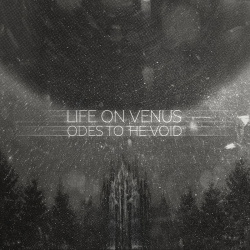 Life On Venus - Odes to the Void (2019)