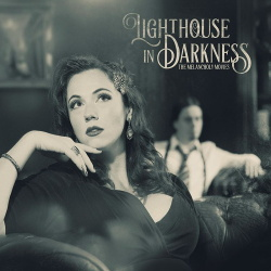 Lighthouse In Darkness - The Melancholy Movies (2019)
