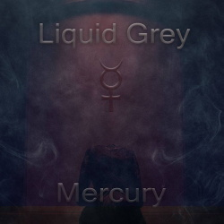 Liquid Grey - Mercury (2019)