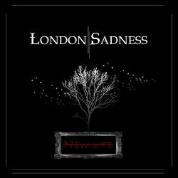 London Sadness - New Life (2019)