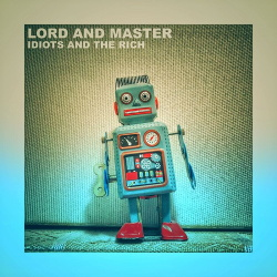 LorD and Master - Idiots and the Rich (EP) (2019)