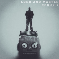 LorD and Master - Redux 2 (2019)