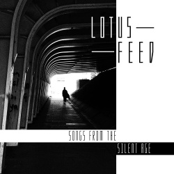 Lotus Feed - Songs from the Silent Age (2019)