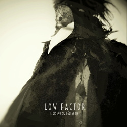 Low Factor - L'Oiseau du Désespoir (2018)