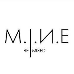 M.I.N.E - Remixed (2019)