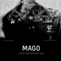 Mago - Live at Maschinenfest 2015 (2019)
