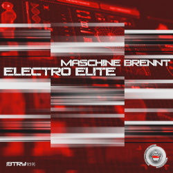 Maschine Brennt - Electro Elite (EP) (2019)