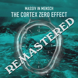 Massiv In Mensch - The Cortex Zero Effect (Remastered) (2019)