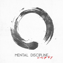 Mental Discipline - Empty (Single) (2019)