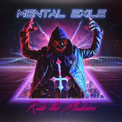Mental Exile - Ride the Madness (2019)