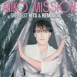 Miko Mission - Greatest Hits & Remixes (2CD) (2019)