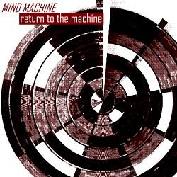 Mind Machine - Return To The Machine (2019)