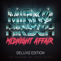 Mirko Hirsch - Midnight Affair (Deluxe Edition) (2018)