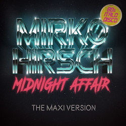 Mirko Hirsch - Midnight Affair (The Maxi Version) (2018)