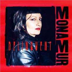 Mona Mur - Delinquent (2019)