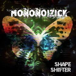 Mononoizick - Shape Shifter (2019)