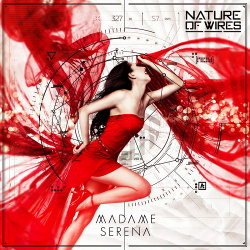 Nature of Wires - Madame Serena (Single) (2019)