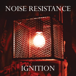 Noise Resistance - Ignition (EP) (2019)