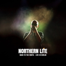 Northern Lite - Back to the Roots (Live in Berlin) (2019)
