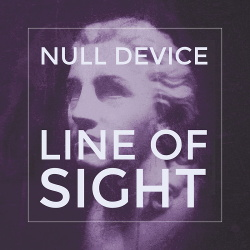 Null Device - Line of Sight (2019)