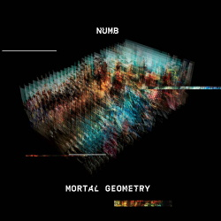 Numb - Mortal Geometry (2019)