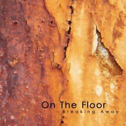 On the Floor - Breaking Away (2019)