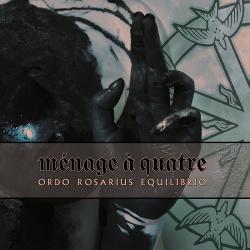 Ordo Rosarius Equilibrio - Ménage à Quatre (2019)