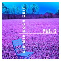 POS.:2 - Gib mir noch Zeit (Single) (2019)