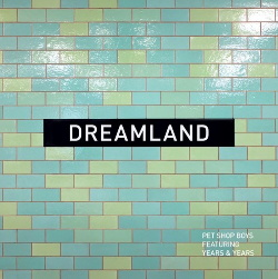 Pet Shop Boys - Dreamland (feat. Years & Years) (Single) (2019)
