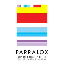 Parralox - Sharper than a Knife (Unreleased Remixes) (2019)