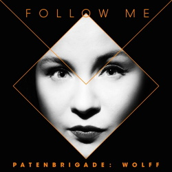 Patenbrigade: Wolff - Follow Me (Single) (2019)