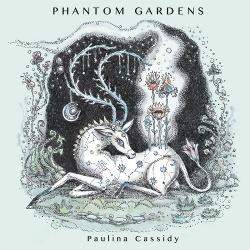 Paulina Cassidy - Phantom Gardens (2019)