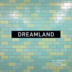 Pet Shop Boys - Dreamland (feat. Years & Years) (Maxi Single) (2019)